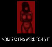 Symebyte - Mom is acting - weird tonight